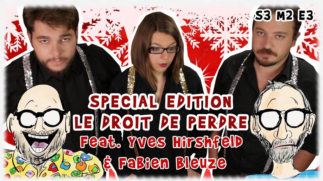 TVAQTJ - S3 M2 E3 - Le Droit de Perdre - feat. Yves Hirschfeld & Fabien Bleuze