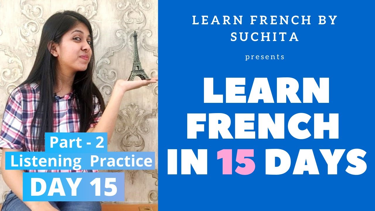 Learn French in 15 days (Day 15) - Listening Practice Part - 2 | By Suchita Gupta | +91-8920060461