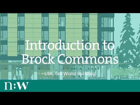 Introduction to Brock Commons - UBC Tall Wood Building