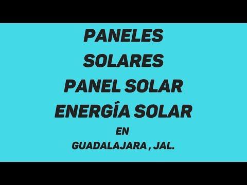 PANELES SOLARES EN GUADALAJARA, Panel Solar en Guadalajara, Energía Solar en Guadalajara,