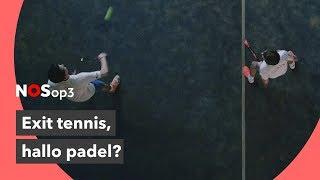 Padel, de nieuwste sporthype | NOS op 3
