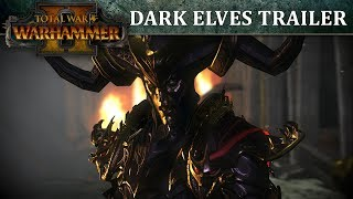 Total War: WARHAMMER 2 - Dark Elves In-Engine Trailer