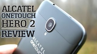 Alcatel OneTouch Hero 2 - Review!