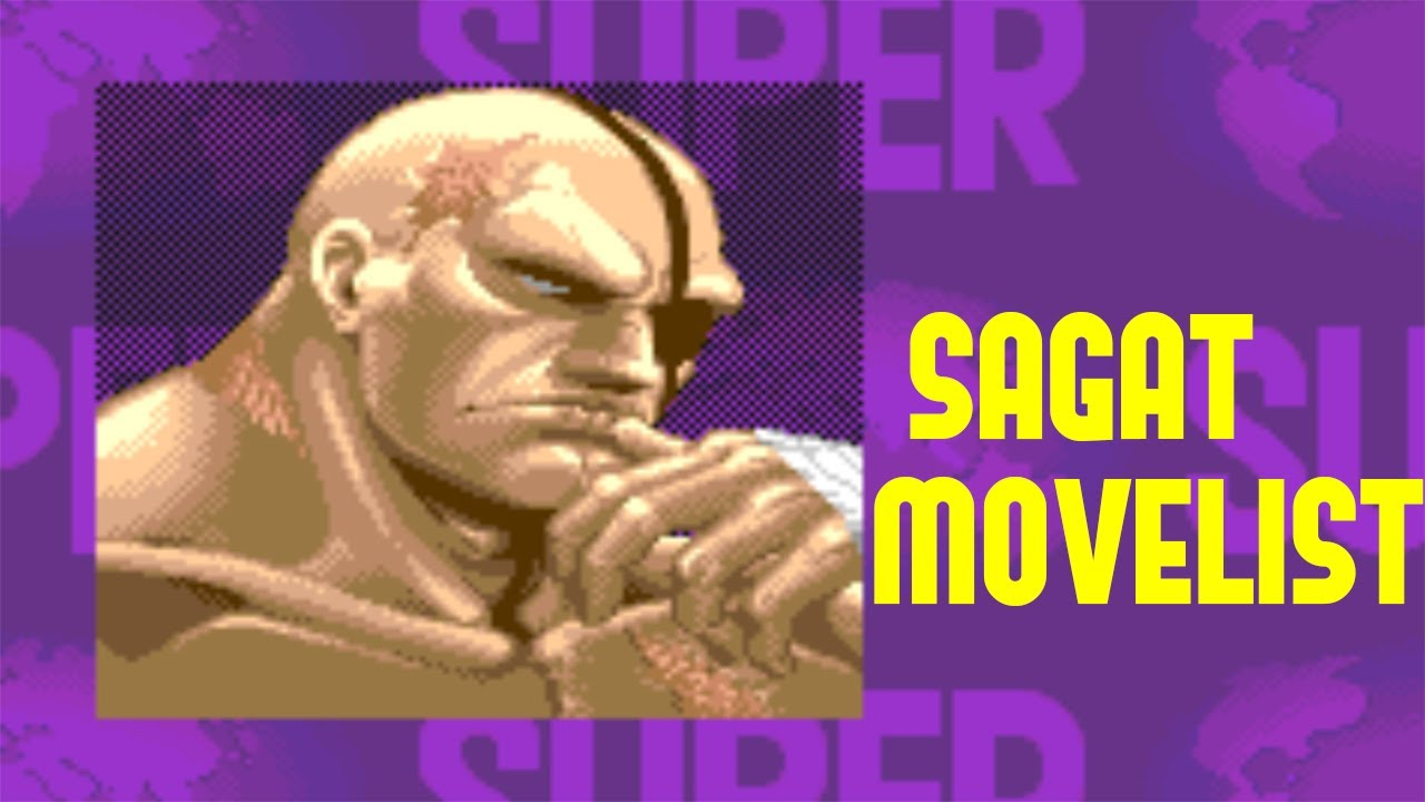 Super Street Fighter II: Turbo - Sagat Move List - YouTube