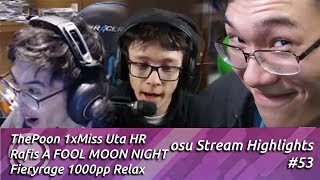 Rafis A FOOL MOON NIGHT Fail and ThePoon 1xMiss Uta HR | osu! Stream Highlights #53