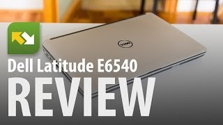 Dell Latitude E6540 : Review