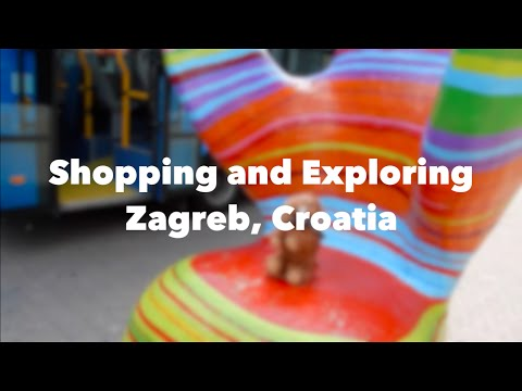 Some Shopping and Exploring in Zagreb, Croatia   zozzyroberts