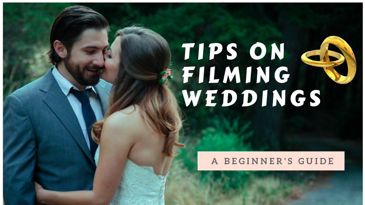 How To Film A Wedding Video For Beginners Videography Tips