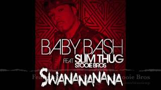 Watch Baby Bash Swanananana Ft Slim Thug  Stooie Bros video