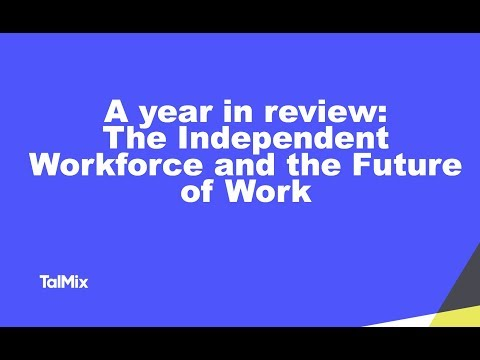 A year in review: The Independent Workforce and the Future of Work