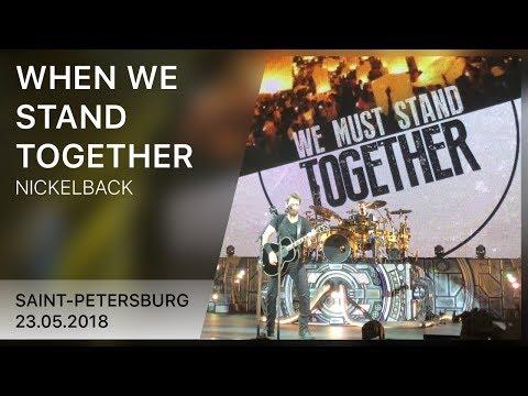 Nickelback - When We Stand Together (Saint-Petersburg 23.05.2018) | 4K LIVE