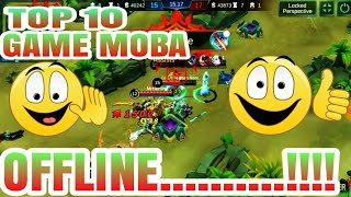 TOP 10 GAME MOBA OFFLINE