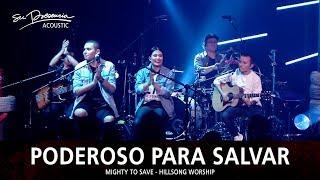 Poderoso Para Salvar (Acústico) - Su Presencia (Mighty To Save - Hillsong Chapel) - Español