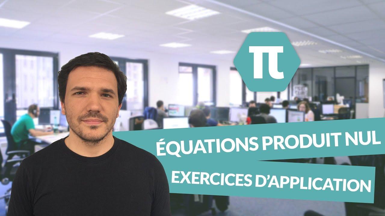 Équations produit nul: Exercices d'application ...
