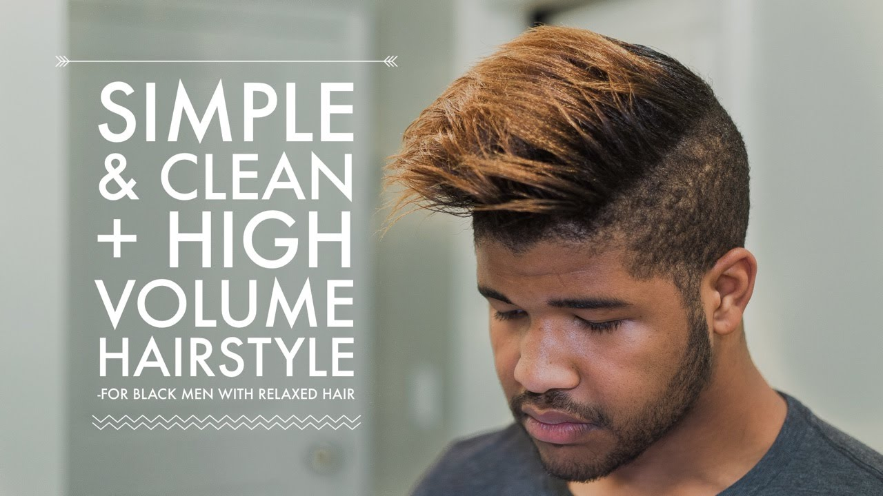 simple & clean everyday + high volume hairstyle tutorial   for black men w/ relaxed hair