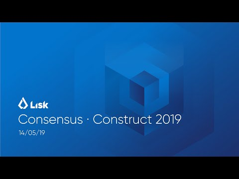 Consensus Construct 2019 - Lisk SDK Walkthrough With CEO Max Kordek And Tech Evangelist Rachel Black