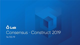 Consensus Construct 2019 - Lisk SDK Walkthrough with CEO Max Kordek and Tech Evangelist Rachel Black