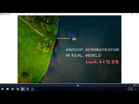 Hadoop Administrator In Real World Launch