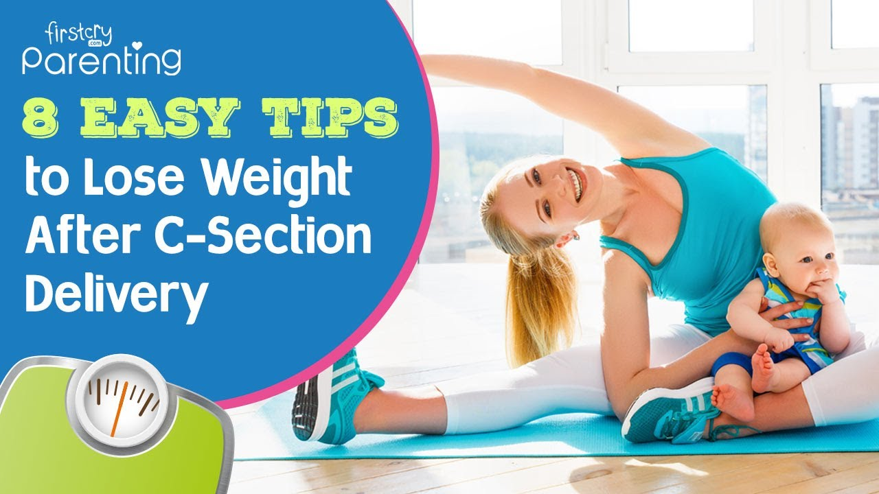 How to Lose Weight After a C-Section (8 Effective Tips)