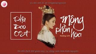 [Vietsub + pinyin] Mộng Phồn Hoa - Hoàng Linh   繁华梦 - 黄龄   OST Phù Dao Hoàng Hậu (扶摇皇后)   HoaAnhDao