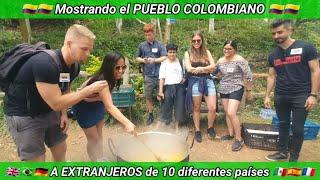 Mostrando el PUEBLO COLOMBIANO a EXTRANJEROS de 10 diferentes países - Sancocho, Baile e Intercambio