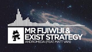 Mr FijiWiji & Exist Strategy - Andromeda (feat. Matt Van) [Monstercat Release]