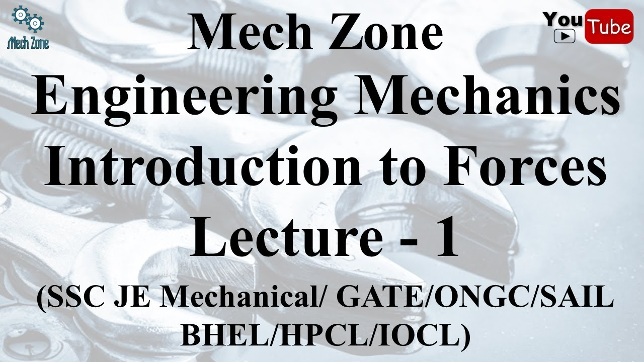Engineering Mechanics Lecture 1: Introduction to forces & force system,  classification & resolution