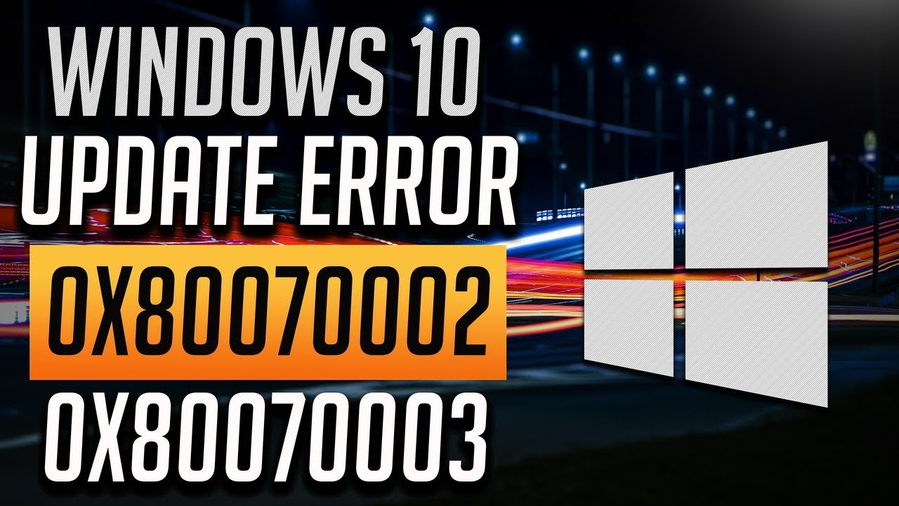 Windows Update Error 0x80070002 and 0x80070003 in Windows 10/8/7 [2  Solutions]