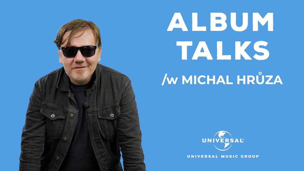 ALBUM TALKS s Michalem Hrůzou