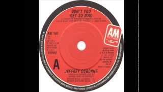 Jeffrey Osborne - Don't You Get So Mad (Dj ''S'' Remix)