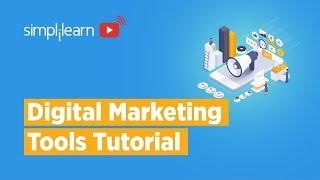 Digital Marketing Tools And Techniques 2021 | Digital Marketing Tools  Tutorial | Simplilearn