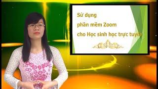 Sử dụng phần mềm Zoom cho Học sinh học trực tuyến