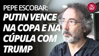 Baixar Pepe Escobar: a Copa de Putin e a cúpula Rússia-EUA