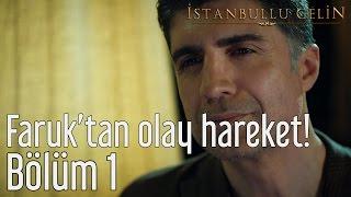 İstanbullu Gelin 1. Bölüm - Faruk'tan Olay Hareket!
