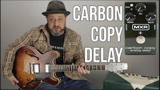 Affordable Guitar Pedals: MXR Carbon Copy Delay Demo