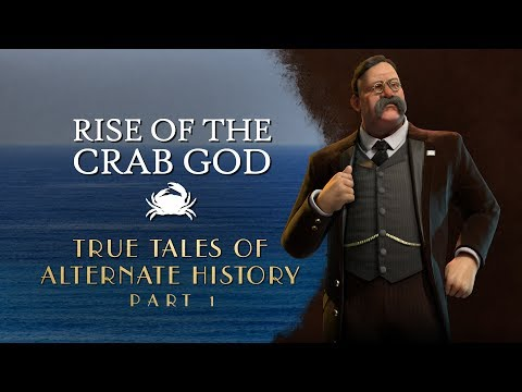 Rise of the Crab God - True Tales of Alternate History - Civilization VI (#1)