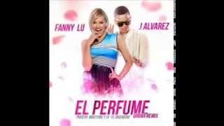Fanny Lu Ft J Alvarez - El Perfume (Remix)