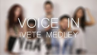Voice In - Ivete Sangalo Medley (Acapella Cover)