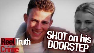 Doorstep SHOOTING   Nightmare Next Door (Crime Documentary)   Reel Truth Crime