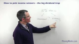 How to pick income winners -- The big dividend trap - MoneyWeek Investment Tutorials