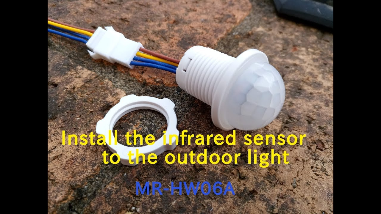 Install The Infrared Sensor To The Outdoor Light Mr Hw06a
