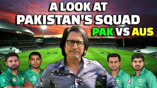 A Look At Pakistan's Squad   Pak Vs Aus ODI Series   Ramiz Speaks
