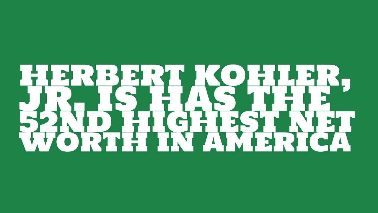 Where does Herbert Kohler, Jr. live? - YouTube