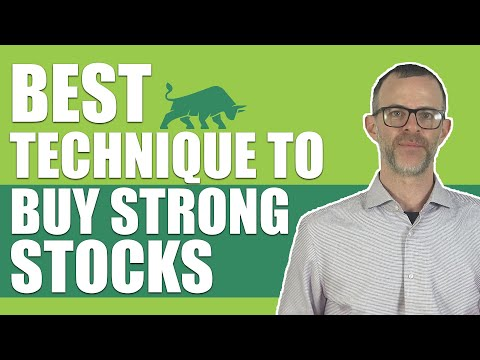 The Best Technique To Buy Strong Stocks