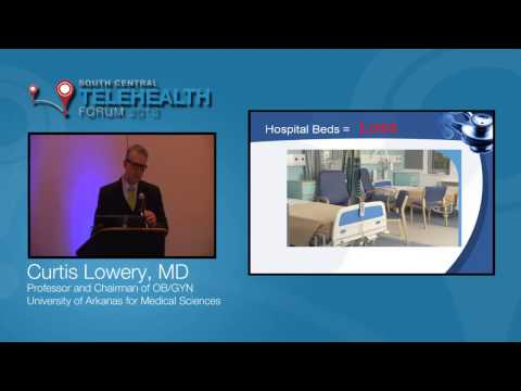South Central Telehealth Forum Keynote:  Curtis Lowery, MD