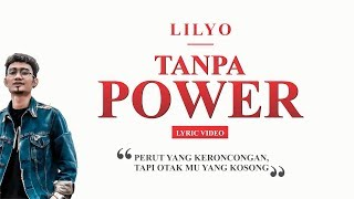 LILYO - Tanpa Power ( Lyric)