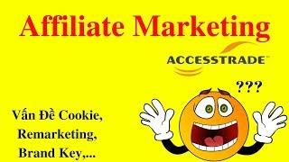TIẾP THỊ LIÊN KẾT ACCESSTRADE | vấn đề remarketing, cookie, những từ khóa nguy hiểm nên tránh