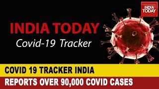 COVID 19 Tracker: India Crosses 90,000 Mark And Death Toll Over 2,800
