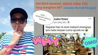 VIRAL ISTRI BULE KOMENTARI IBU PNS YANG MENGHINA ART / TKW