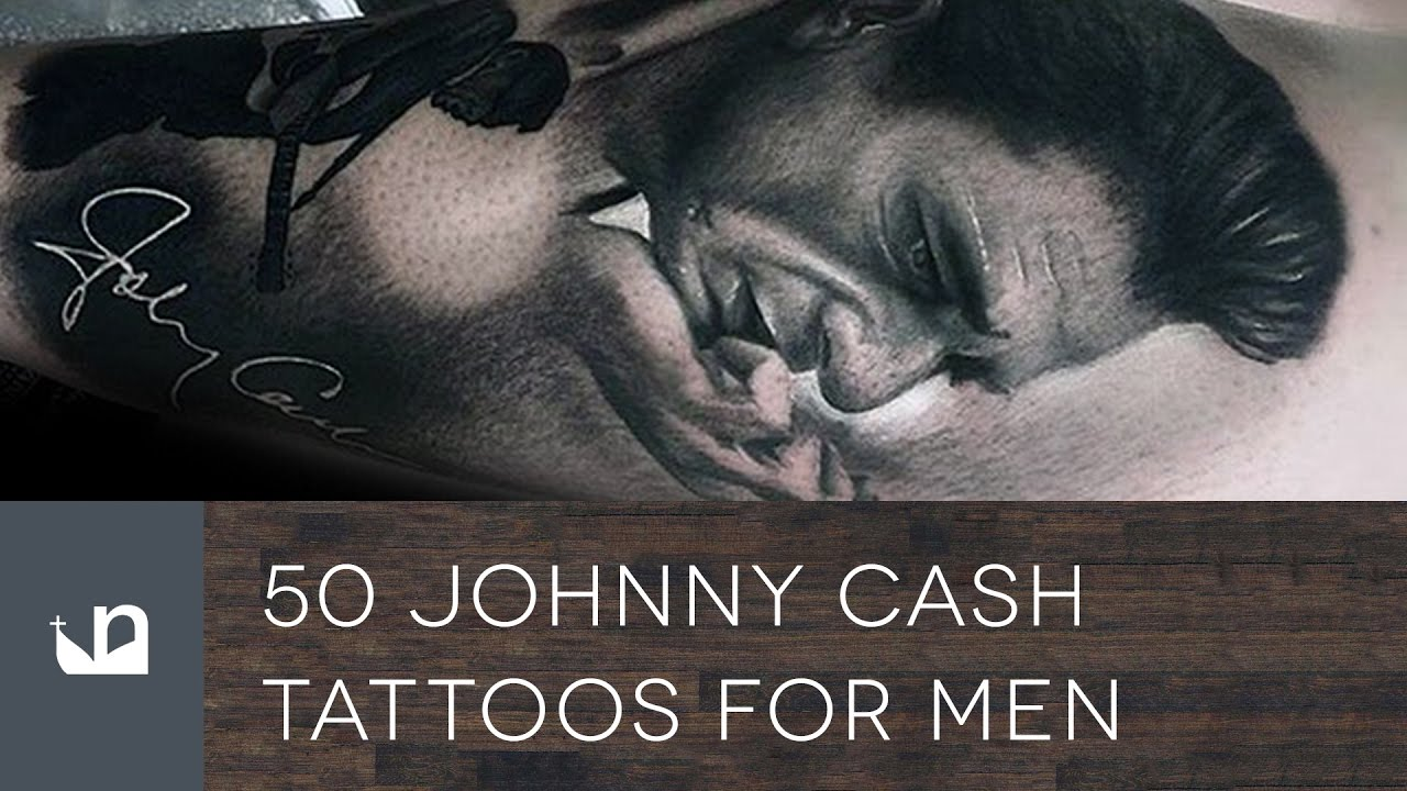 50 Johnny Cash Tattoos Tattoos For Men Youtube